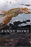 On the Ground, Fanny Howe, 1555974031