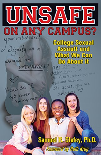 Unsafe On Any Campus?: College Sexual Assault and What We Can Do About It by [Staley, Samuel R]