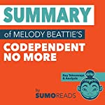 Summary of Melody Beattie's Codependent No More: Key Takeaways & Analysis | Sumoreads