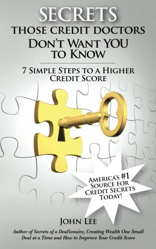 Secrets Those Credit Doctors Don't Want You To Know: 7 Simple Steps to a Higher Credit Score & Avoiding a Debt Sentence pdf epub