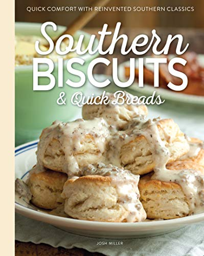 Southern Biscuits & Quick Breads: Quick Comfort with Reinvented Southern Classics