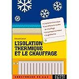 ISOLATION THERMIQUE ET LE CHAUFFAGE (L')