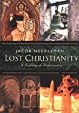 Lost Christiantiy, Jacob Needleman, 1585422533
