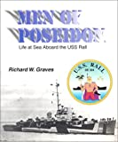 Men of Poseidon : Life at Sea Aboard the USS Rall