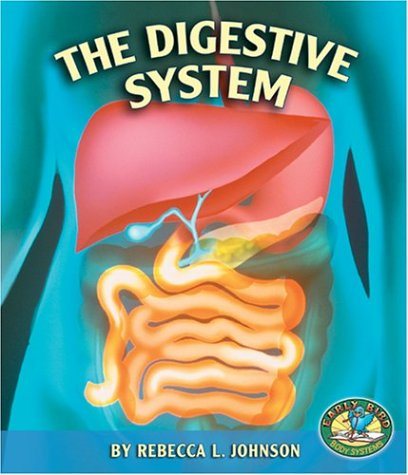 The Digestive System (Early Bird Body Systems) PDF