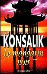 Le mandarin noir par Konsalik