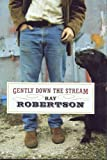 Gently down the Stream, Ray Robertson, 1896951678