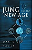 Jung and the New Age, Tacey, David J., 1583911596