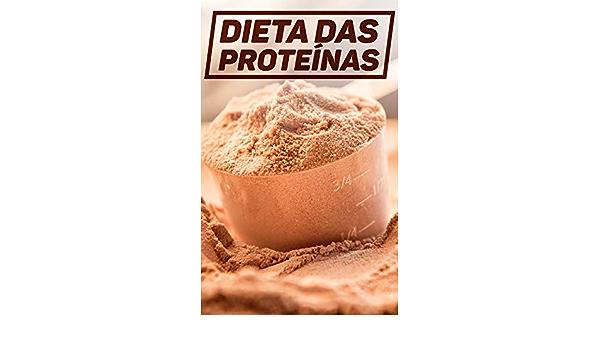 Dieta das Proteínas: O Cardápio Perfeito Para Quem Não Quer ...