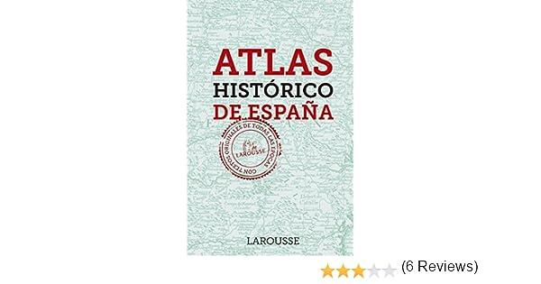 Atlas Histórico de España LAROUSSE - Libros Ilustrados/ Prácticos ...