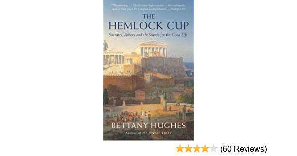 Hemlocks cup ebook ebook bettany hughes kindle store array the hemlock cup socrates athens and the search for the good life rh amazon fandeluxe Choice Image
