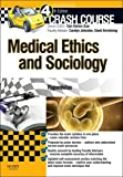 Crash Course Medical Ethics and Sociology, 2e, Andrew Papanikitas, 0723436347
