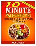 10 Minute Paleo Recipes, M. T Susan, 1495399052