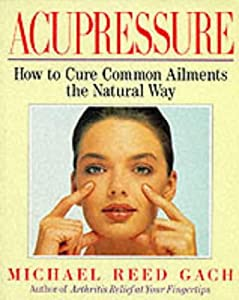 Acupressure book by Michael Reed Gach