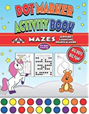Dot Marker Activity Book: Mazes: Alphabet Counting Shapes and More for toddler and preschool boys and girls ages 3 to 5