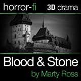 Blood and Stone: A 3D Horror-fi Production (Unabridged)