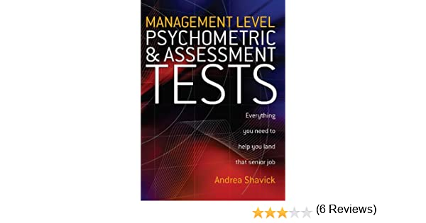 Management level psychometric and assessment tests everything you management level psychometric and assessment tests everything you need to help you land that senior job kindle edition by andrea shavick fandeluxe Choice Image