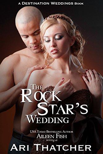 The Rock Star's Wedding (Destination Weddings Book 2)