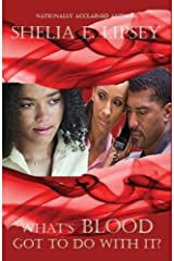 What's Blood Got To Do With It? Kindle Edition
