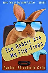 The Rabbit Ate My Flip-Flops (Volume 2)