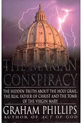 The Marian conspiracy: The hidden truth about the Holy Grail, the real father of Christ, and the tomb of the Virgin Mary Hardcover