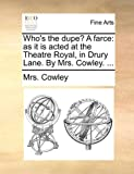 Who's the Dupe? a Farce, Cowley, 1170933068