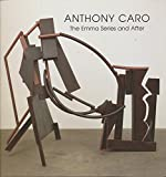 Anthony Caro: the Emma Series and After