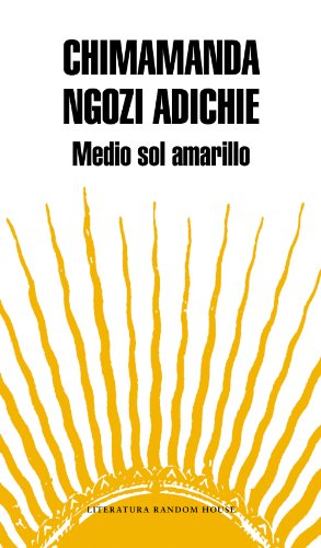 Medio sol amarillo de Chimamanda Ngozi Adichie