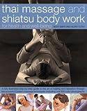 Thai Massage and Shiatsu Body Work, Nicky Smith and Hilary Totah, 0754817067