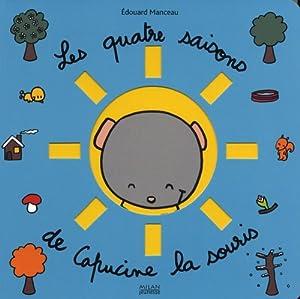 """Afficher """"Capucine la souris Les quatre saisons"""""""