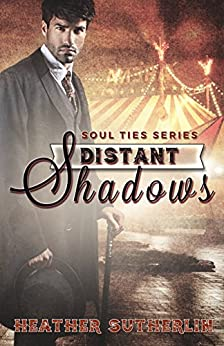 Distant Shadows (Soul Ties Book 3) by [Sutherlin, Heather]