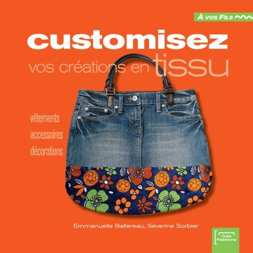 customisez vos créations en tissu customisez vos créations en tissu