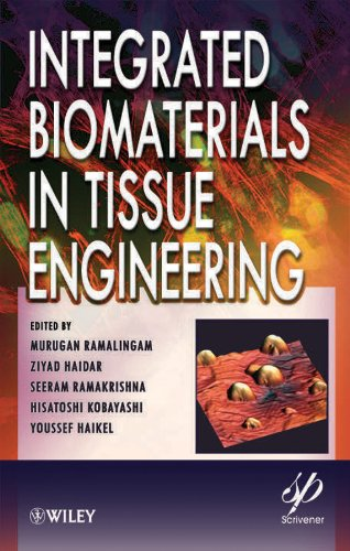 Integrated Biomaterials in Tissue Engineering (Biomedical Science, Engineering, and Technology)