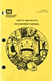 Safety and Health Requirements Manual 2008, , 0160827396