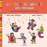 Le tour du monde des prénoms par Marie-Odile Mergnac
