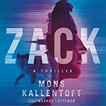 Zack: A Thriller: Zack Herry Series, Book 1 Audiobook by Mons Kallentoft, Markus Lutteman Narrated by Shaun Grindell