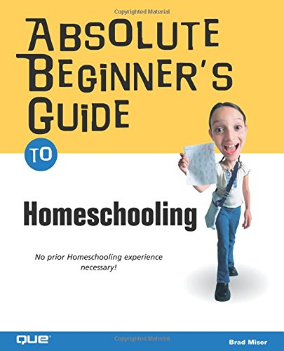 Download Absolute Beginner's Guide to Home Schooling pdf epub