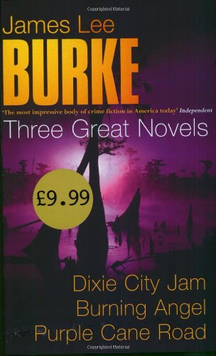 Download Three Great Novels: Dixie City Jam; Burning Angel; Purple Cane Road pdf