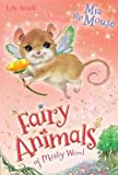 Mia the Mouse (Fairy Animals of Misty Wood)