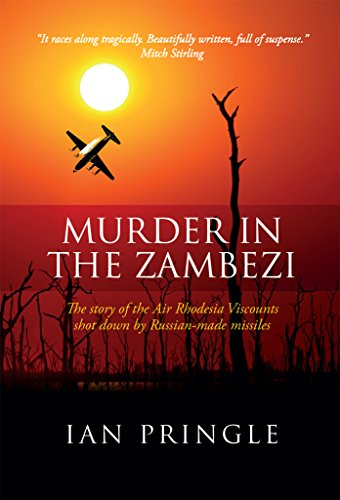 Murder in the zambezi the story of the air rhodesia viscounts murder in the zambezi the story of the air rhodesia viscounts shot down by russian fandeluxe Epub