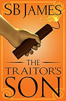 The Traitor's Son (The Inventor's Son Book 4) by [James, SB]