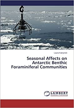 Seasonal Affects on Antarctic Benthic Foraminiferal Communities