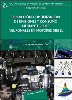 Predicci??n y Optimizaci??n de Emisiones y Consumo Mediante Redes Neuronales en Motores Diesel by Leonor Hern??ndez L??pez (2009-10-30)