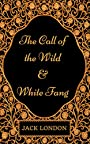 The Call of the Wild and White Fang: By Jack London - Illustrated
