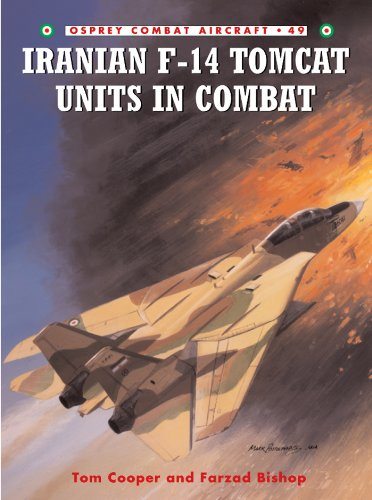 Iranian F-14 Tomcat Units in Combat (Combat Aircraft Book 49) (English Edition) por [Cooper, Tom, Bishop, Farzad]