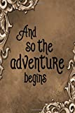 """Travel Journal - And So The Adventure Begins (Brown): 100 page 6"""" x 9"""" Ruled Notebook: Inspirational Journal, Blank Notebook, Blank Journal, Lined (Travel Journal Notebooks - Brown Collection)"""