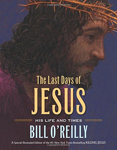 The Last Days of Jesus: His Life and Times (Last Day For Christmas Shipping)