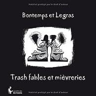 Trash fables et mièvreries par Pierre Legras