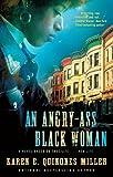 An Angry-Ass Black Woman, Quinones Karen E. Miller, 1410455718