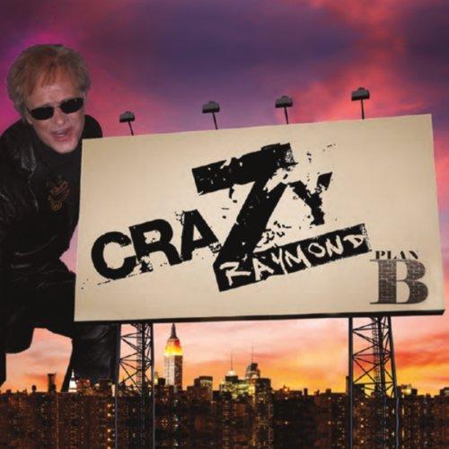 Amazon.com: Plan B: Crazy Raymond: MP3 Downloads